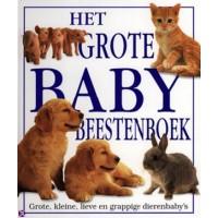 Het grote baby beestenboek, grote, kleine, lieve en grappige dierenbaby's