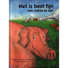 Roehl, Angela von en Katja Reider: Het is best fijn een varken te zijn