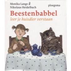 Monika en Nikolaus Heidelbach: Beestenbabbel, leer je huisdier verstaan