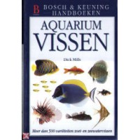 Mills, David: Aquarium Vissen ( Bosch & Keuning handboeken)