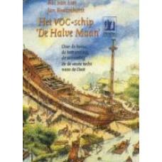 """Lier, Bas van en Jan Braamhorst: Het VOC-schip """"De Halve """"Maan"""