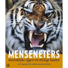 Bakels, Jet en Anne-Marie Boer: Menseneters, koninklijke tijgers en heilige haaien