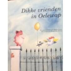 Heine, Helme met versjes van Ernst van Altena: Dikke vrienden in Oelewap