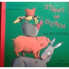 Martin, Jean-Francois en Marie Aubinais: Stapel op dieren, van kip tot ezel ( groot uitvouwboek)