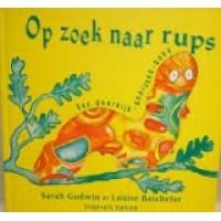 Godwin, Sarah en Louise Batchelor: Op zoek naar rups ( een doorkijk- doorzoekboek)