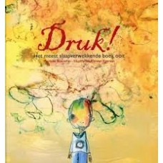 Boerefijn, Marieke met ill. van Els van Egeraat: Druk! het meest slaapverwekkende boek ooit