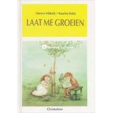 Makela, Hannu en Kaarina Kaila: Laat me groeien
