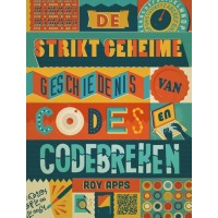 Apps, Roy: De strikt geheime geschiedenis van codes en codebreken