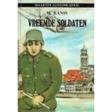 Kanis, M.: Vreemde Soldaten, Maarten Gunnink serie deel 1