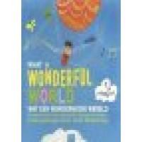 Hopgood, Tim gebaseerd op lied Loiuis Armstrong: What a wonderful world; Wat een wondermooie wereld