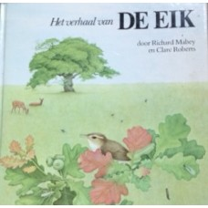 Mabey, Richard en Clare Roberts: Het verhaal van de Eik