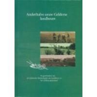 Anderhalve eeuw Gelderse landbouw- De geschiedenis van de Geldersche Maatschappij van Landbouw en het Gelderse platteland.