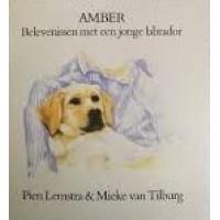 Lemstra, Pien en Mieke van Tilburg: Amber, belevenissen van een jonge labrador