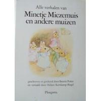 Potter, Beatrix:  Alle verhalen van Minetje Miezemuis en andere muizen.