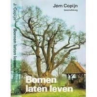 Copijn, Jorn: Bomen laten leven, bBomen in stad en land, hun funktie, geschiedenis en verzorging.