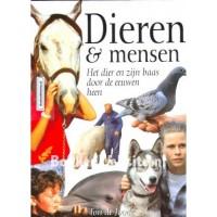 Joode, Ton de: Dieren & mensen, het dier en de mens door de eeuwen heen