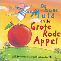 Benjamin, AH en Gwyneth Wiliamson: De kleine muis en de grote rode appel ( kleinere uitgave)