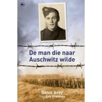 Avey, Denis met Rob Broomy: De man die naar Auschwitz wilde