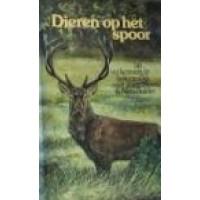 Dieren op het spoor: op verkenning in bos en veld met Rien Bouw en Nico Bulder