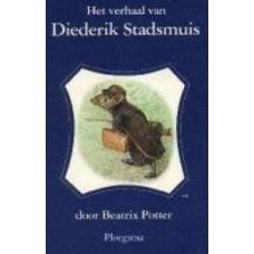 Potter, Beatrix; Het verhaal van Diederik stadsmuis (deeltje 13)
