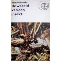 Chauvin, Remy: De wereld van een insekt