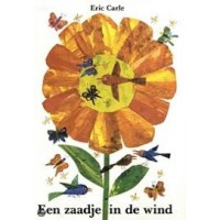 Carle, Eric: Een zaadje in de wind ( prentenboek met 10 echte zonnebloemzaadjes)