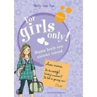 Aar, Hetty van: For girls only 3 Mama heeft een nieuwe vriend