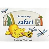 Fleet, Matthew van: Ga mee op safari ( voelboek dik karton met uittrek-flappen)