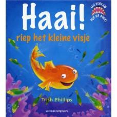 Phillips, Trish: Haai !, riep het kleine visje, een gehaaid pop-up boek!