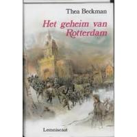 Beckman, Thea: Het geheim van Rotterdam ( hardcover met stofomslag)