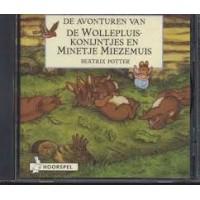 Hoorspel op cd:  De avonturen van de Wollepluis konijntjes en Minetje Miezemuis door Beatrix Potter