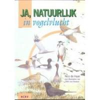 Haan, Nico de en Erik van Ommen: Ja, natuurlijk in vogelvlucht