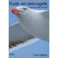 Löfgren, Lars: Kust- en zeevogels van de hele wereld