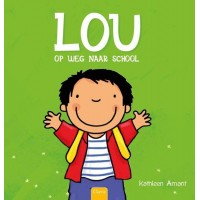 Amant, Kathleen: Lou op weg naar school (nieuw)