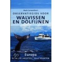 Carwardine, Mark: Observatiegids voor Walvissen en Dolfijnen- Europa