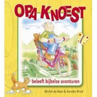 Boer, Michel de en Anneke Wind: Opa Knoest beleeft bijbelse avonturen