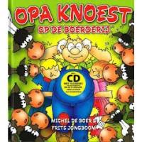 Boer, Michel de: Opa Knoest op de boerderij ( met cd met 10 liedjes en het verhaal verteld door Elly Zuiderveld)