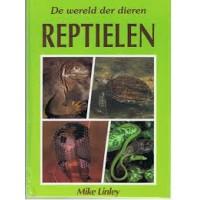 De wereld der dieren: Reptielen door Mike Linley
