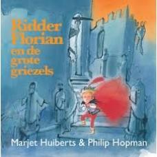 Huiberts, Marjet en Philip Hopman: Ridder Florian en de grote griezels