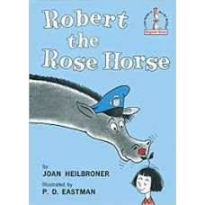Heilbroner, Joan en PD Eastman: Robert the Rose Horse (beginner Books)