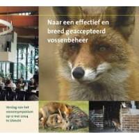 Naar een effectief en breed geaccepteerd vossenbeheer ( verslag vossensymposium 2004)