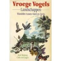 Huijsing, Joost en Carla van Lingen: Vroege Vogels landschappen wandelen tussen Oerd en Zwin