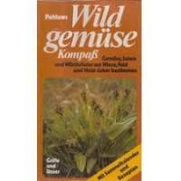 Elseviers Natuurkompas: Wilde groenten en kruiden, het herkennen van groenten en kruiden in wei, veld en bos