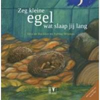 Backker, Vera de en Sabine Wisman: Zeg kleine egel wat slaap jij lang (met cd)
