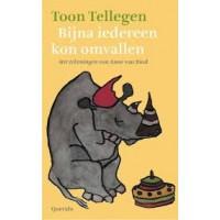 Tellegen, Toon met ill. van Anne van Buul: Bijna iedereen kon omvallen
