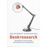 Deskresearch Informatie Selecteren, Beoordelen En Verwerken door Maarten van Veen en Kees Westerkamp ( 2e editie)