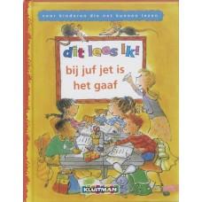 Dit lees ik! : Bij juf Jet is het gaaf door  Annemarie Dragt met ill. van Els van Egeraat