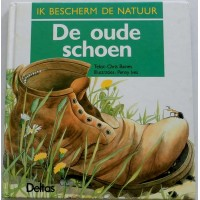 Baines, Chris: Ik bescherm de natuur, de oude schoen