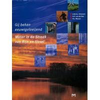 Driessen, A.M.A.J., G.P. van de Ven en H.J Wasser:  Gij beken eeuwigvloeijend. Water in de Streek van Rijn en IJssel