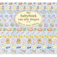 Ahlberg, Janet en Allan: Het babyboek van alle dingen (karton)